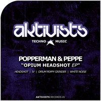 Opium Headshot EP — Popperman, Peppe