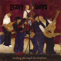 Working The Angels For Handouts — The Gravy Boys