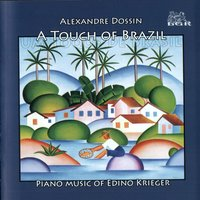 A Touch of Brazil. Piano Music of Edino Krieger — Alexandre Dossin
