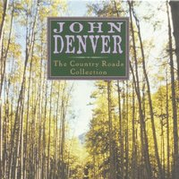 The Country Roads Collection — John Denver