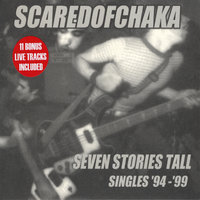 Seven Stories Tall: Singles '94-'99 — Scared Of Chaka