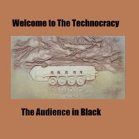 Welcome to the Technocracy - EP — The Audience in Black