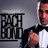From Bach to Bond — Emmanuel Vass