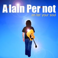 Enter Your Soul — Alain Pernot