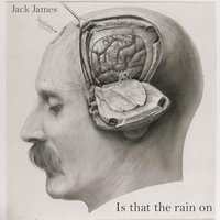 Is That the Rain On — Jack James