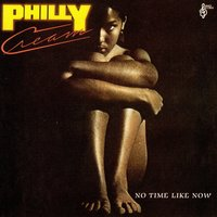 No Time Like Now — Philly Cream