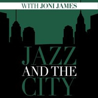 Jazz And The City With Joni James — Joni James