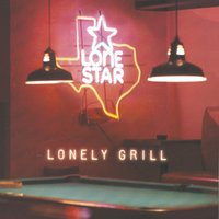 Lonely Grill — Lonestar