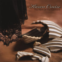The Hem Of The Garment — Karen Cruise