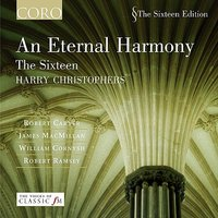 An Eternal Harmony — The Sixteen and Harry Christophers