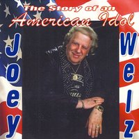The Story Of An American Idol — Joey Welz