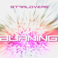 Burning — Starlovers