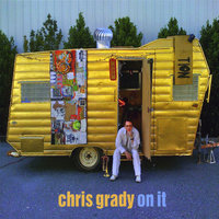 On It — Chris Grady