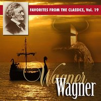Favorites From The Classics, Vol. 19: Wagner's Greatest Hits — сборник