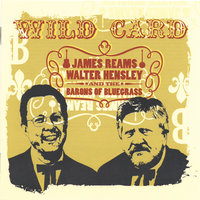 Wild Card — James Reams, Walter Hensley & The Barons of Bluegrass