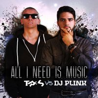 All I Need Is Music — TR3S, DJ Plink