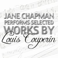 Jane Chapman Performs Selected Works by Louis Couperin — Louis Couperin