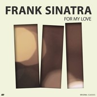For My Love — Frank Sinatra