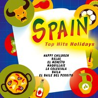 Spain. Spanish Summer Party. Top Hits Holidays . — сборник