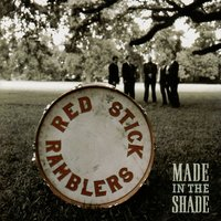 Made In the Shade — Red Stick Ramblers