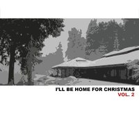 I'll Be Home for Christmas, Vol. 2 — сборник