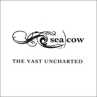 The Vast Uncharted — Sea Cow