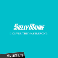 I Cover the Waterfront — Shelly Manne
