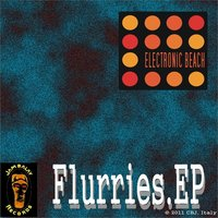 Flurries - EP — Electronic Beach