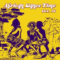 African Dance Time, Vol. 16 — сборник