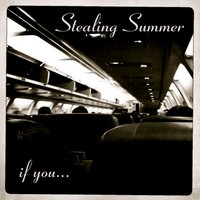 If You — Stealing Summer