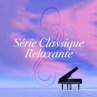 Série Classique Relaxante — Collection Grands Classiques, Classics for a Rainy Day, Relaxing Music Orchestra, Classics for a Rainy Day|Collection Grands Classiques|Relaxing Music Orchestra