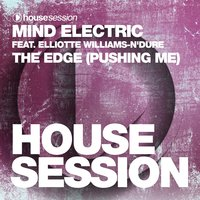 The Edge (Pushing Me) — Mind Electric, Elliotte Williams-N'Dure