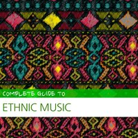 Complete Guide to Ethnic Music — сборник