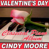 Valentine's Day Classical Piano Album — Cindy Moore