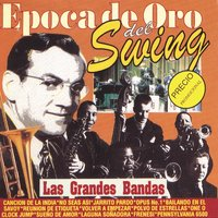 Época de Oro del Swing - Las Grandes Bandas — All Swing Stars, Great Bands Members Orchestra, Glenn Miller His Orchestra And Friends, All Swing Stars / Great Bands Members Orchestra / Glenn Miller His Orchestra And Friends