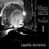 Música Sacra De Portugal, Vol.1 (The Rite of Braga) — Capella Duriensis