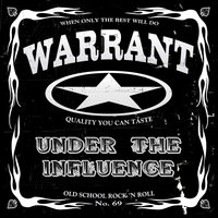 Under the Influence — Warrant, Jani Lane, Jerry Dixon, Erik Turner