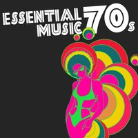 Essential 70s Music — Chaka Khan, Hamilton, Lobo, Maria Muldaur, Tavares, Billy Paul