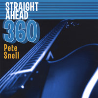 Straight Ahead 360 — Pete Snell