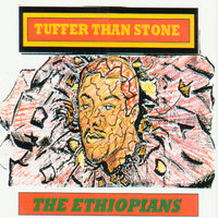 Tuffer Than Stone — The Ethiopians