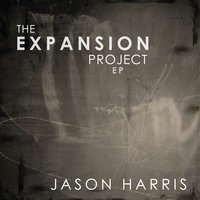 The Expansion Project EP — Jason Harris