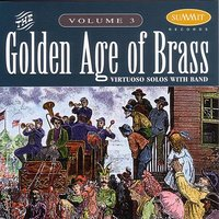 Golden Age of Brass: vol. 3 — Henry Charles Smith, American Serenade Band, Michael J. Colburn