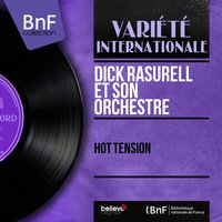 Hot Tension — Dick Rasurell et son orchestre