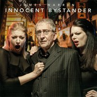 Innocent Bystander — James Warren