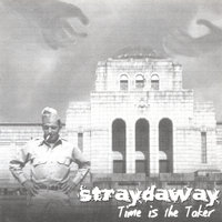 Time Is The Taker — Straydaway