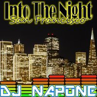 Into the Night (San Francisco) — DJ Napone