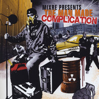 Mixre Presents : The Man Made Complication — сборник