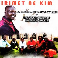 Irimet Ne Kim — The Great Mission of Salvation Singers, Apostle Simon Cephas Tay Kirui