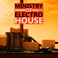 Ministry of Electro House Vol.06 — Ministry of Electro House