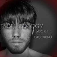 Eschatology Book I: Ambifference — Keith Reilly Patrick Cannon